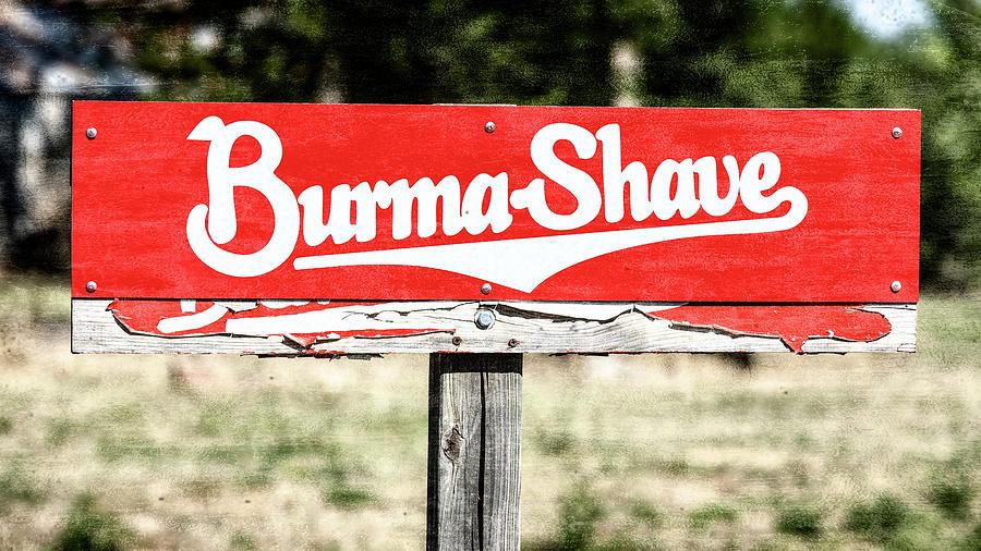 Burma-shave Photograph - Burma Shave #1 by Stephen Stookey