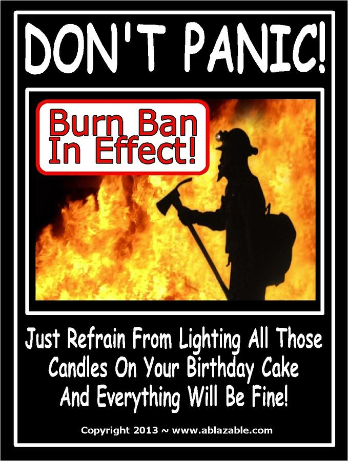 BURN BAN IN EFFECT by The GYPSY