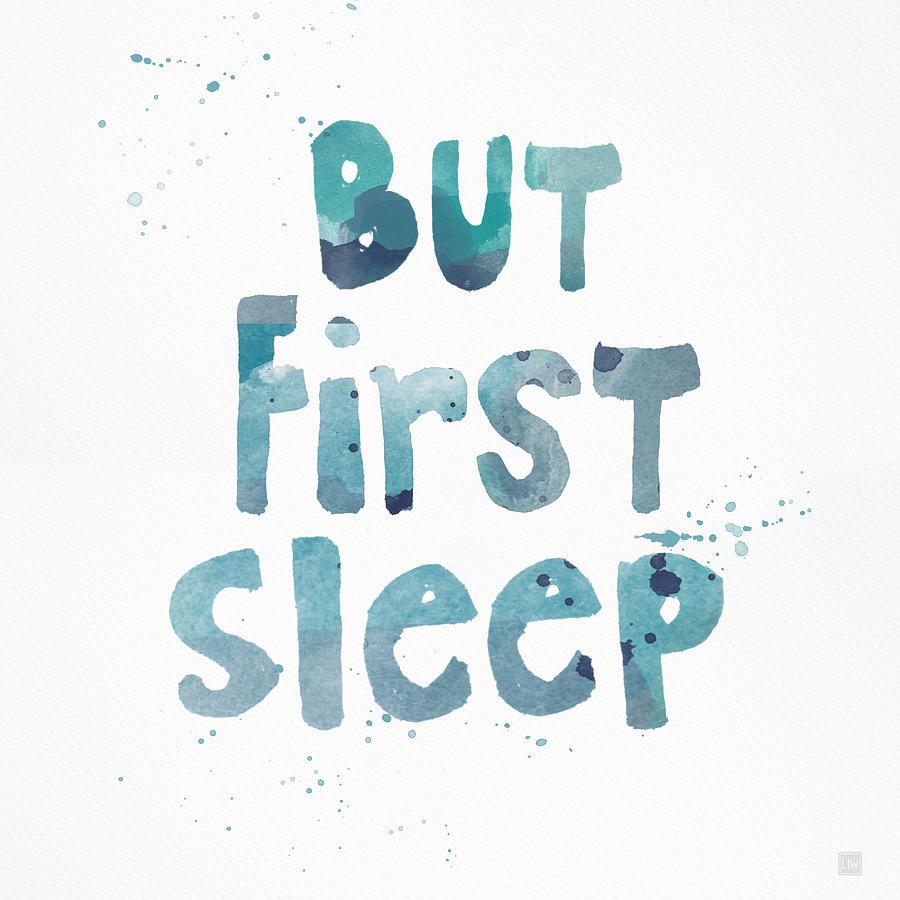 Sleep Painting - But First Sleep by Linda Woods
