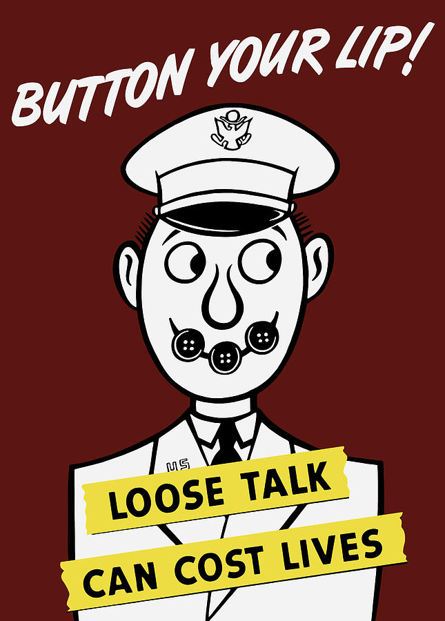 World War Ii Painting - Button Your Lip - Loose Talk Can Cost Lives by War Is Hell Store