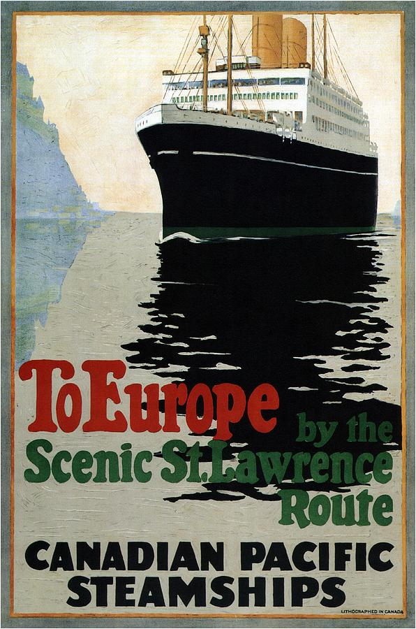 Canadian Pacific Steamships - To Europe By The St.lawrence Route - Retro Travel Poster - Vintage Photograph