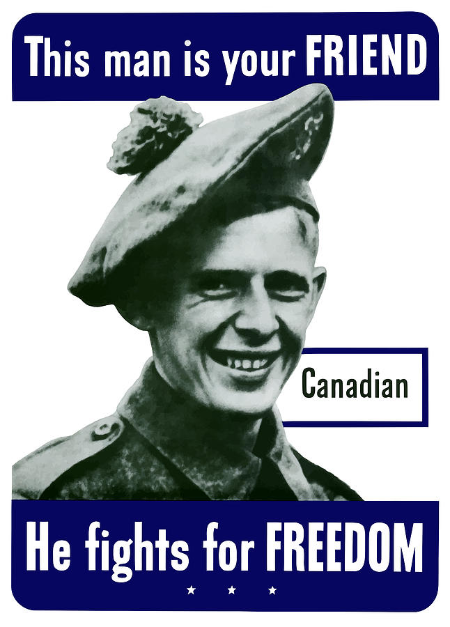 Canadian Army Painting - Canadian This Man Is Your Friend by War Is Hell Store