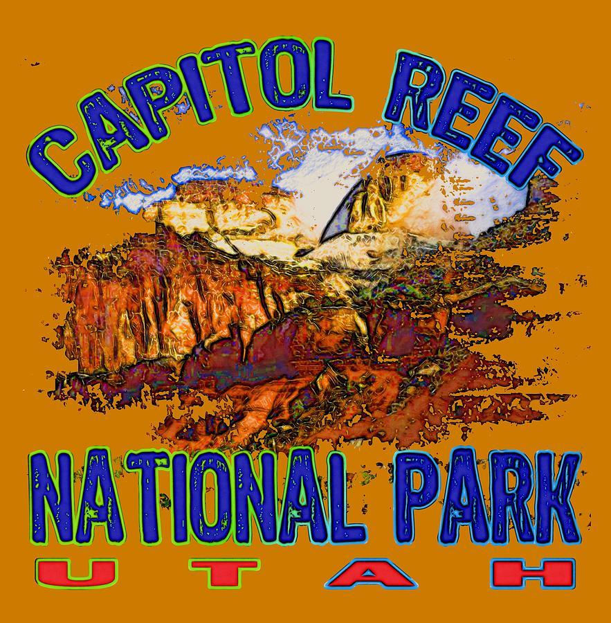 Capitol Reef National Park Digital Art - Capitol Reef National Park Utah by David G Paul