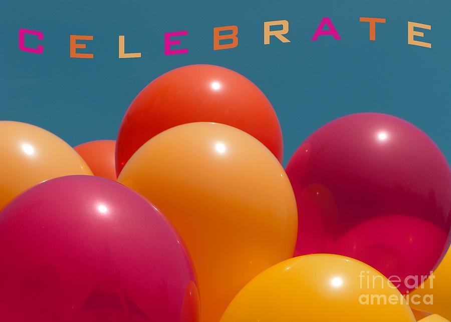Balloons Photograph - Celebrate by Ann Horn