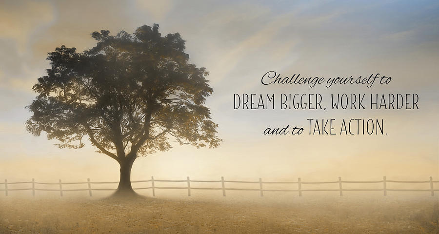 Inspirational Photograph - Challenge Yourself by Lori Deiter