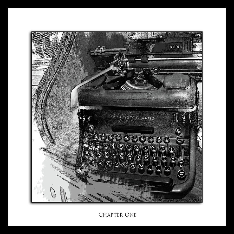 Typewriter Photograph - Chapter One by Monroe Snook