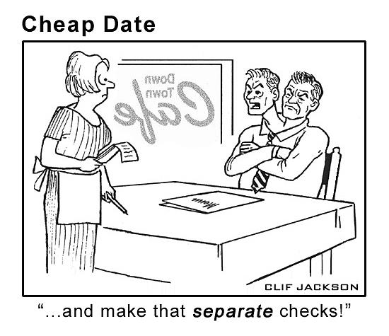 Cartoon Drawing - Cheap Date by Clif Jackson