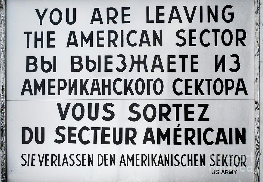 Checkpoint Charlie Sign by David Lichtneker