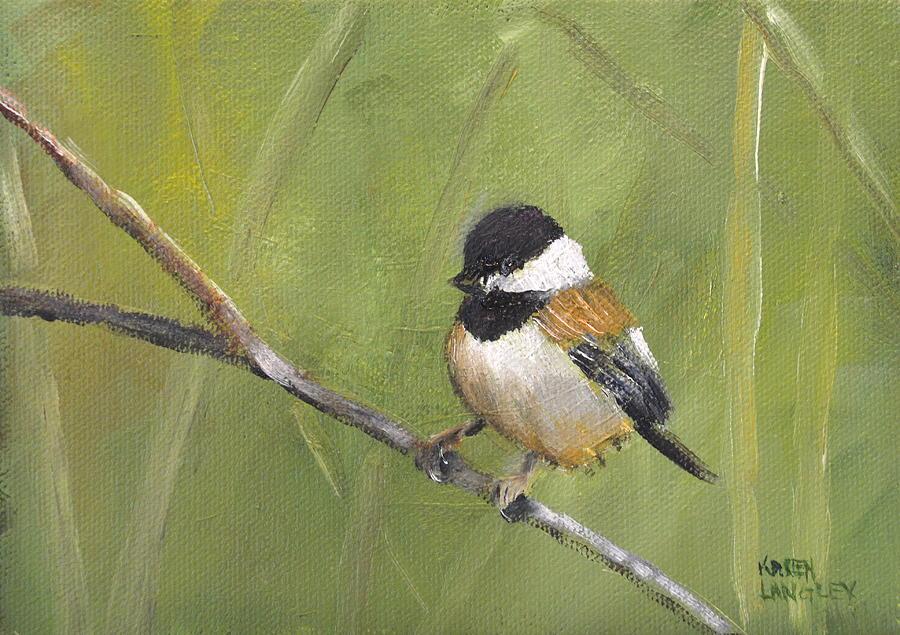 Chickadee Painting - Cheerful Chickadee by Karen Langley