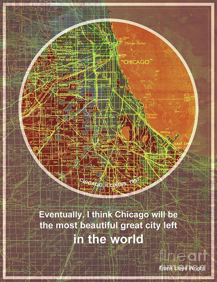 Chicago Digital Art - Chicago 1957 Old Map, Chicago Frank Lloyd Wright Quote by Drawspots Illustrations