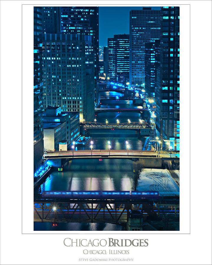 Bridge Photograph - Chicago Bridges Poster by Steve Gadomski