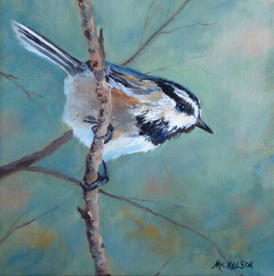 Chickadee Painting - Chickadee by Debra Mickelson