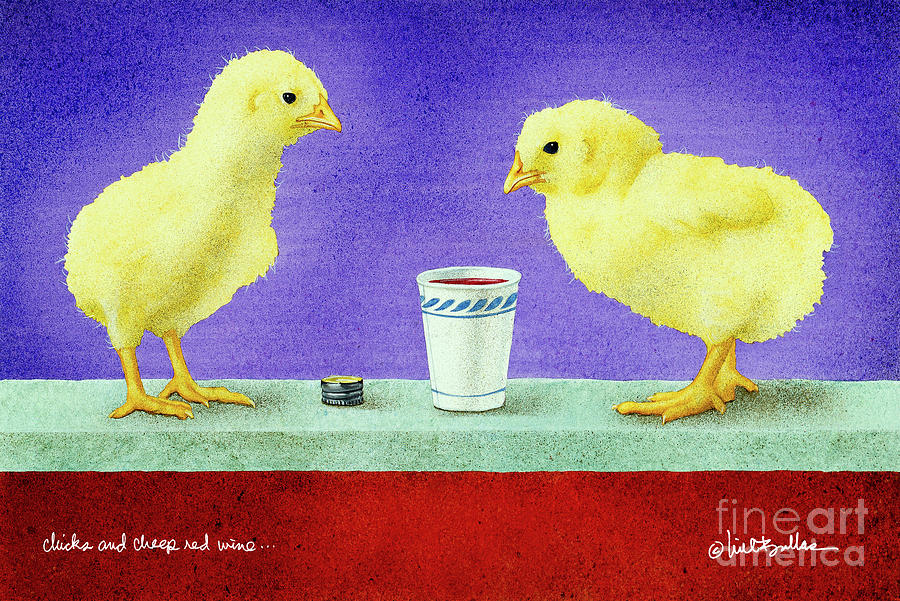 Will Bullas Painting - Chicks And Cheep Red Wine.. by Will Bullas