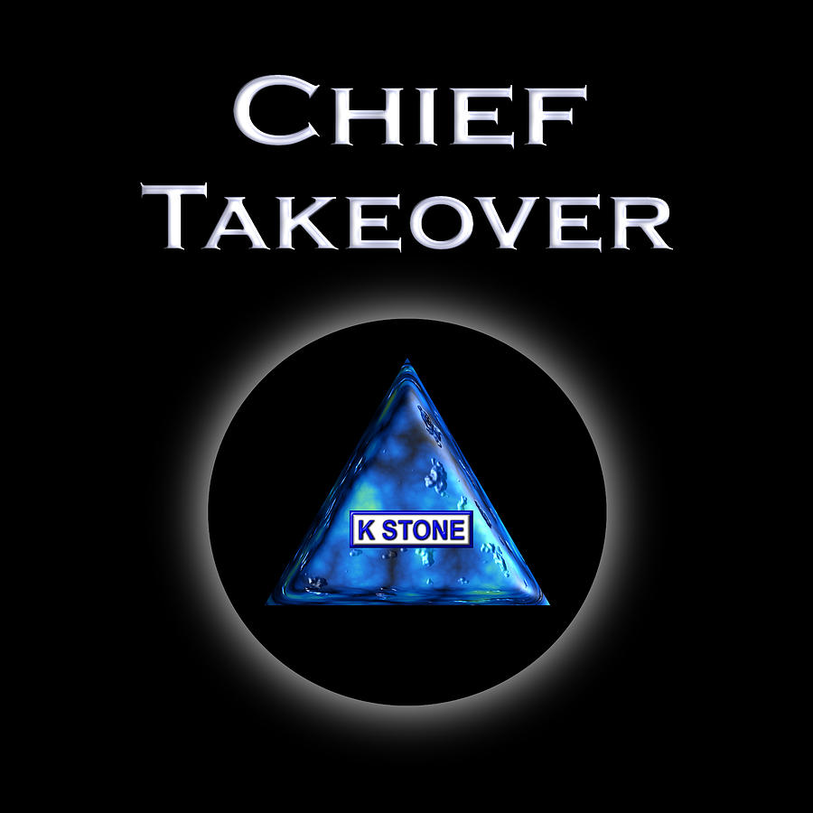 K Stone Digital Art - Chief Takeover by K STONE UK Music Producer