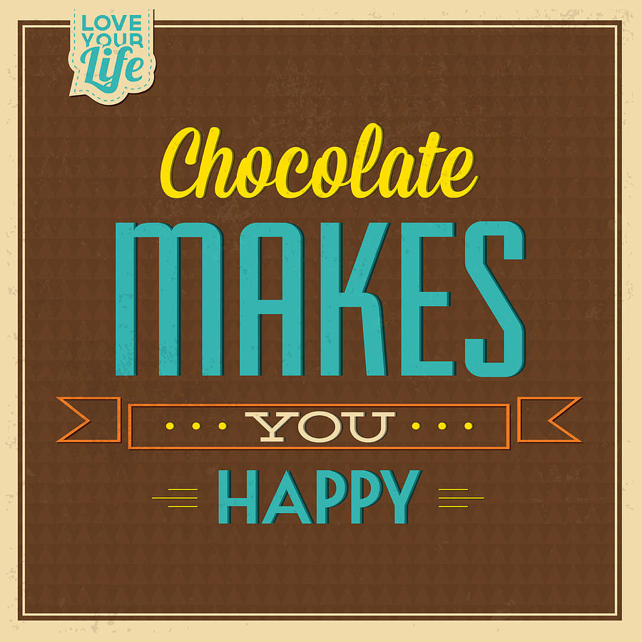 Motivation Photograph - Chocolate by Naxart Studio