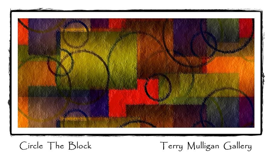 Abstract Digital Art - Circle The Block by Terry Mulligan