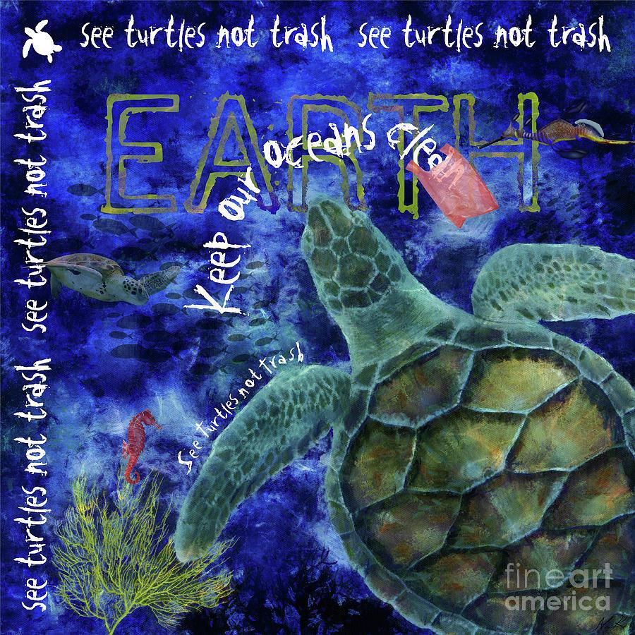 Sea Turtle Digital Art - Clean Oceans Sea Turtle Art by Nola Lee Kelsey
