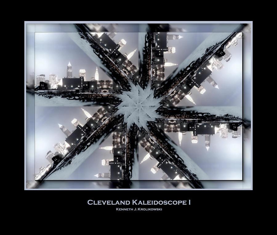 Cleveland Photograph - Cleveland Kaleidoscope I by Kenneth Krolikowski