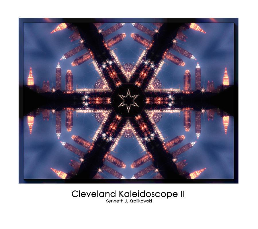 Cleveland Photograph - Cleveland Kaleidoscope II by Kenneth Krolikowski