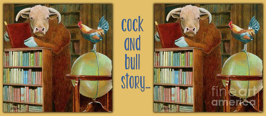 Will Bullas Painting - Cock And Bull Story... by Will Bullas