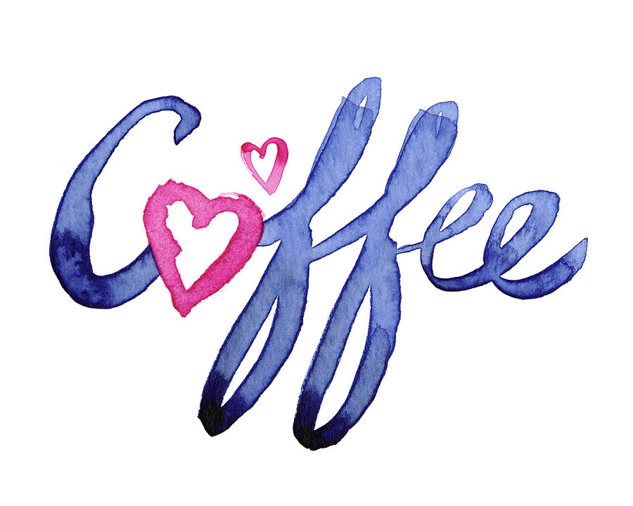 Coffee Painting - Coffee Lover Typography by Olga Shvartsur