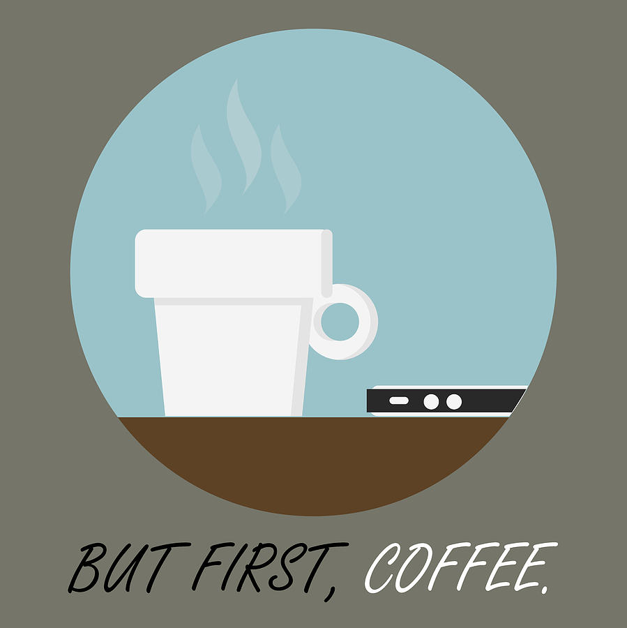 Coffee Poster Print - But First, Coffee by Beautify My Walls