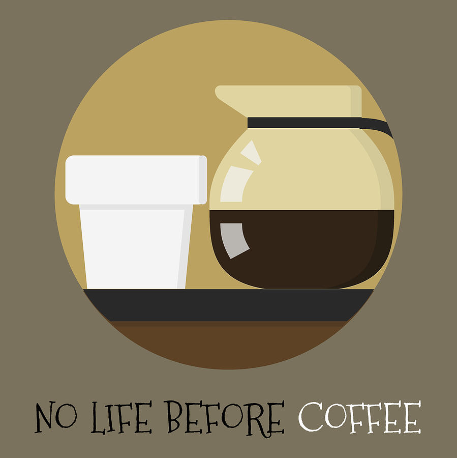 Coffee Poster Print - No Life Before Coffee by Beautify My Walls