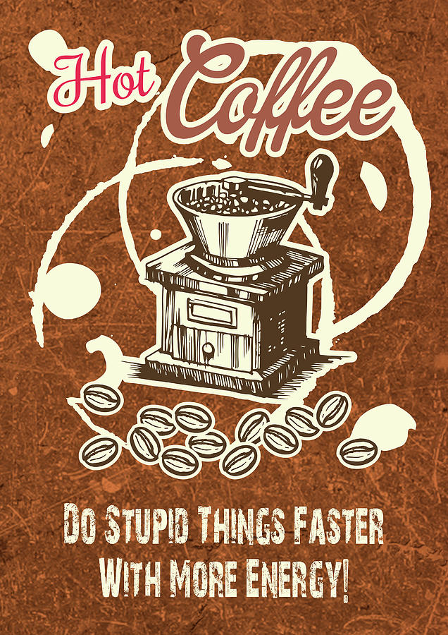 coffee quotes digital art by sticky cute