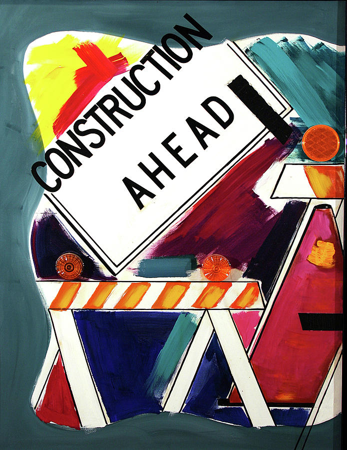 Construction Ahead by Linda Holt