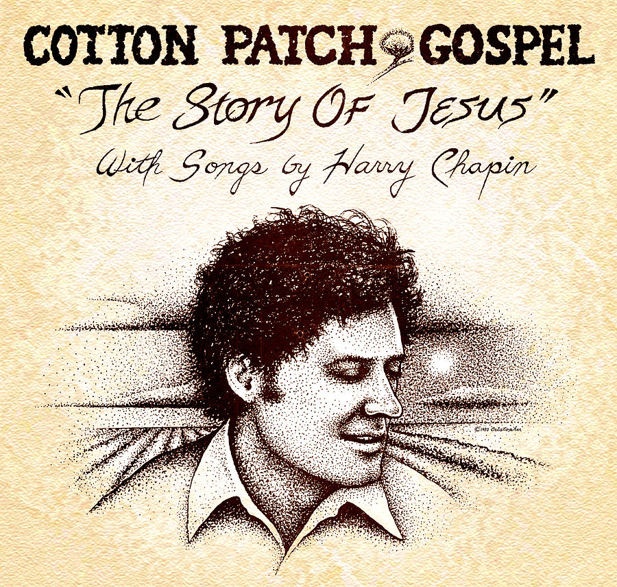 Jesus Drawing - Cotton Patch Gospel Harry Chapin by Cristophers Dream Artistry