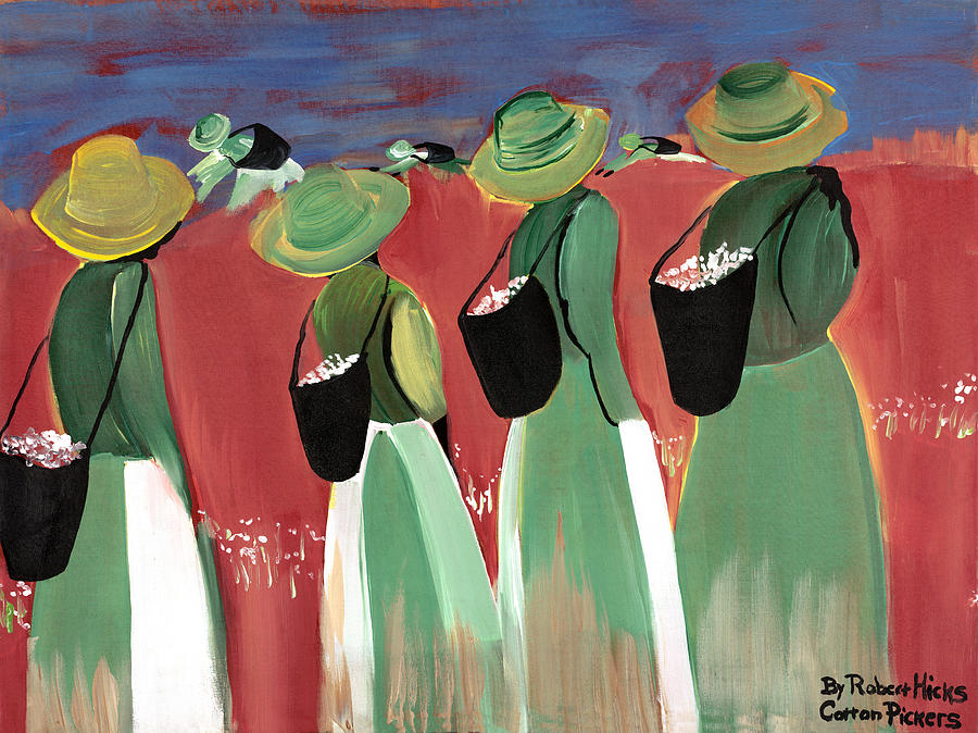 Women In The Field Painting - Cotton Pickers by Robert Lee Hicks