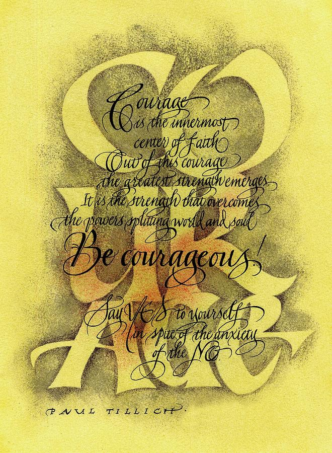Calligraphy Mixed Media - Courage 2 by Sally Penley
