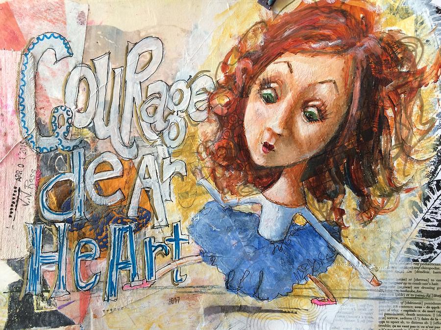 Courage Dear Heart by Vicki Ross