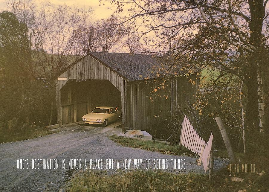 Vintage Photograph - Covered Bridge Quote by JAMART Photography