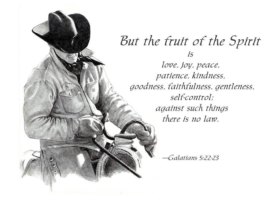Bible Drawing - Cowboy With Fruit Of Spirit Scripture by Joyce Geleynse