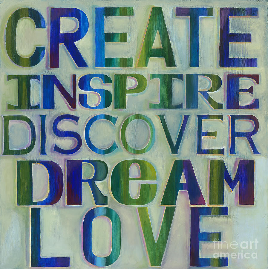 Words Painting - Create Inspire Discover Dream Love by Carla Bank