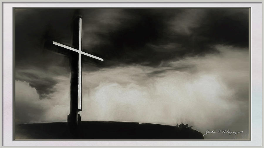 Cross on a Hill by John A Rodriguez