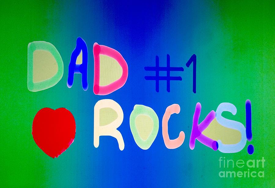 Writing Photograph - Dad Rocks by Raul Diaz