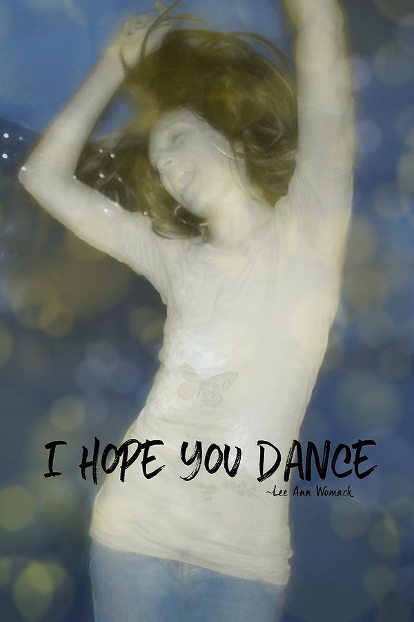 Dance Photograph - Dance Quote by JAMART Photography