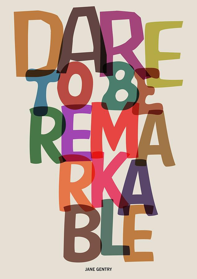 Motivational Quote Digital Art - Dare To Be Jane Gentry Motivating Quotes poster by Lab No 4
