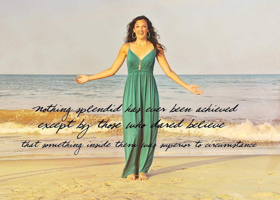 Model Photograph - Dare To Believe Quote by JAMART Photography