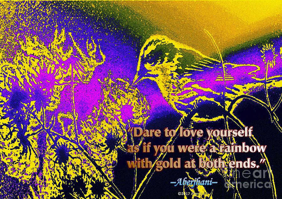 Self-respect Digital Art - Dare to Love Yourself by Aberjhani