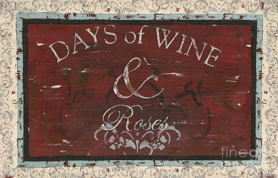 Wine Painting - Days Of Wine And Roses by Debbie DeWitt