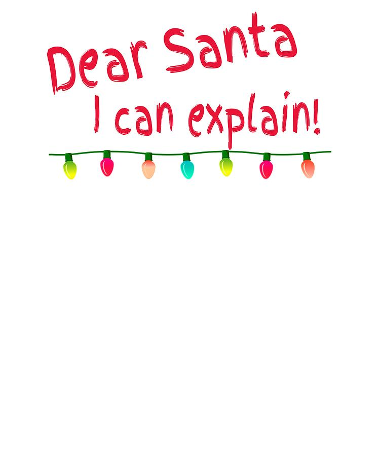 Christmas Gift Drawing - Dear Santa I Can Explain Christmas Lights by Kanig  Designs - Dear Santa I Can Explain Christmas Lights Drawing By Kanig Designs