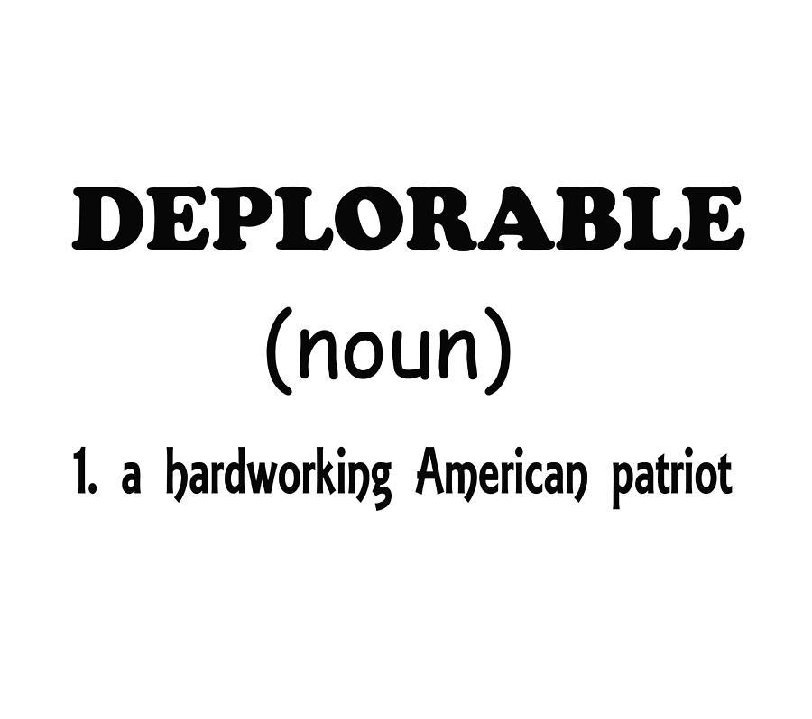 Deplorable Digital Art - Deplorable - Black Lettering by Ericamaxine Price