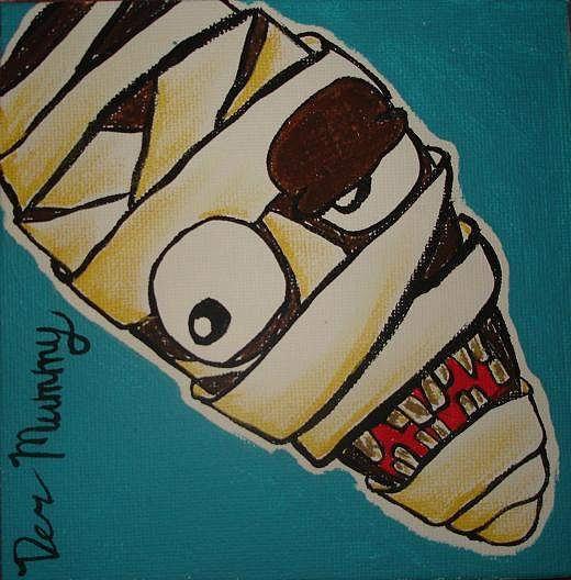 Mummy Painting - Der Mummy by Taylor Dunbar