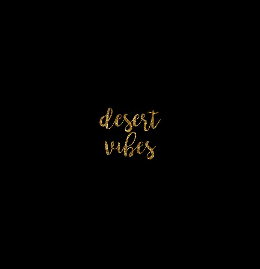 Text Digital Art - Desert Vibes 2 by Cortney Herron