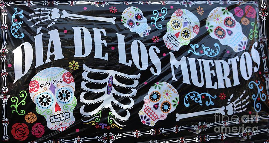Dia De Los Muertos Photograph - Dia De Los Muertos Banner  by Chuck Kuhn