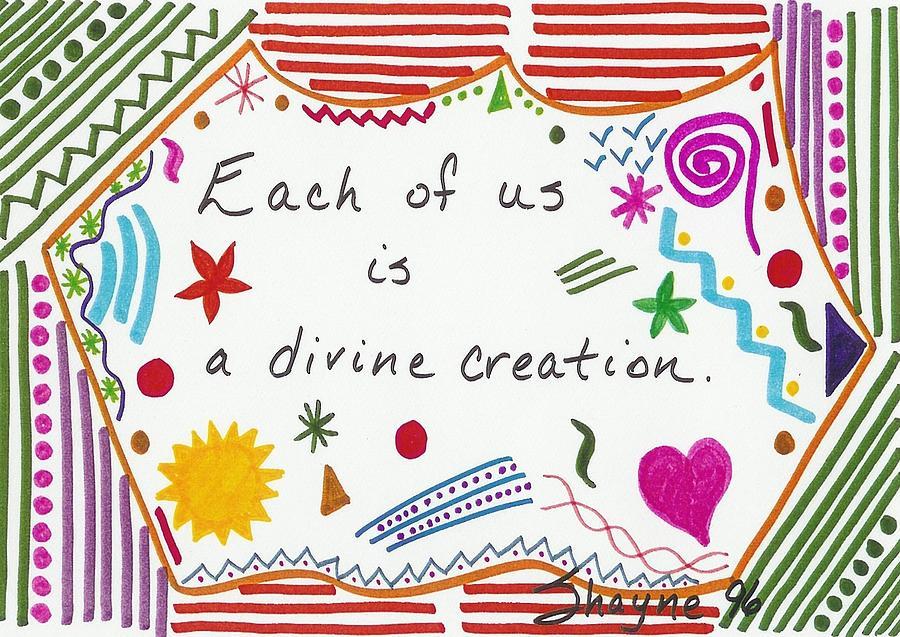 Doodles Drawing - Divine Creation Doodle Quote by Susan Schanerman