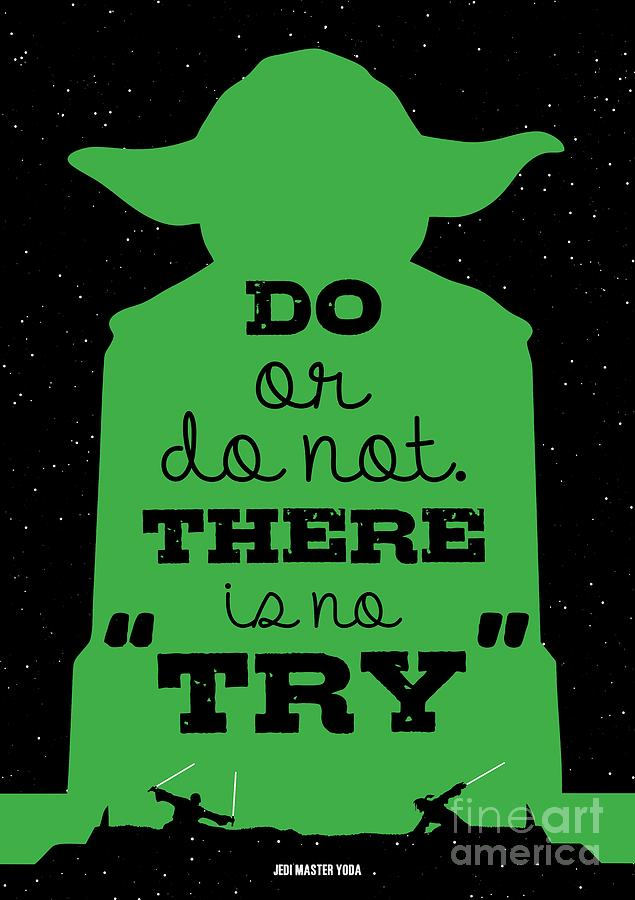 Do or do not there is no try. - Yoda Movie Minimalist ...